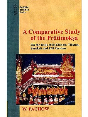 A Comparative Study of the Pratimoksa (On the Basis of its Chinese, Tibetan, Sanskrit and Pali Versions)
