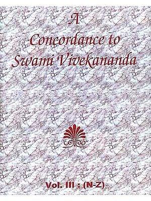 A Concordance to Swami Vivekananda (Vol. III : N - Z)