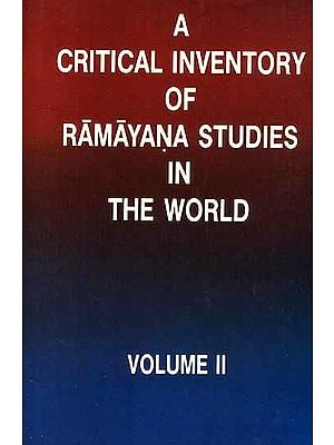 A Critical Inventory of Ramayana Studies in The World: Volume II (Foreign Languages)