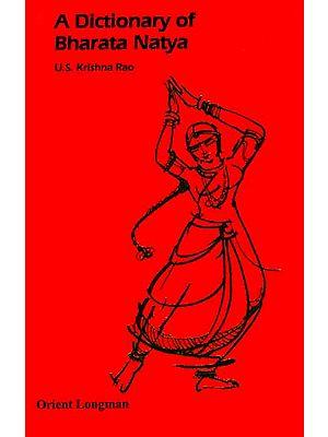 A Dictionary of Bharata Natya