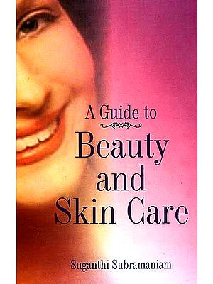 A Guide to Beauty and Skin Care
