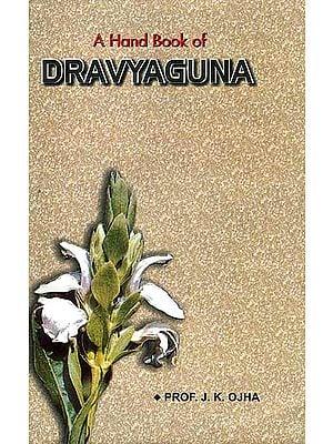 A Hand Book of Dravyaguna