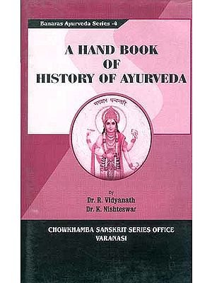 A Hand Book of History of Ayurveda