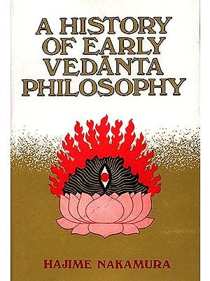 A History of Early Vedanta Philosophy - Part One