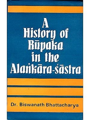 A History of Rupaka In the Alankara-Sastra (an Old and Rare Book)