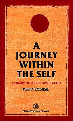 A Journey Within The Self (A Diary of Yogic Experiences)