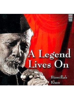 A Legend Lives On: Bismillah Khan (Audio CD)