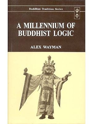 A MILLENNIUM OF BUDDHIST LOGIC