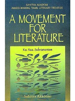A Movement for Literature: Sahitya Akademi Award-winning Tamil Treatise