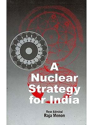 A Nuclear Strategy for India