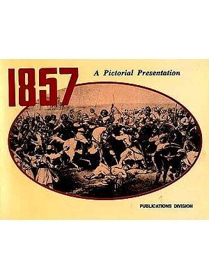 1857: A Pictorial Presentation