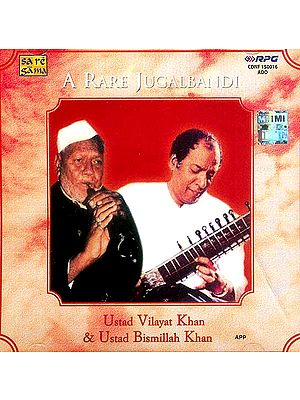 A Rare Jugalbandi: Ustad Vilayat Khan and Ustad Bismillah Khan (Audio CD)