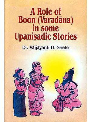 A Role Of Boon (Varadana) In Some Upanisadic Stories