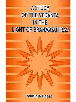 A Study of the Vedanta in the Light of Brahmasutras
