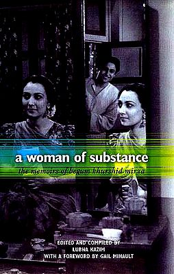A Woman of Substance: The memories of begum khurshid mirza