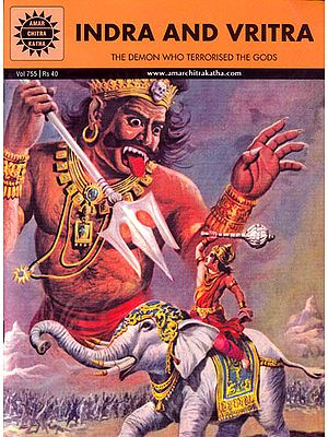 Indra and Vritra – The Demon who Terrorised the Gods