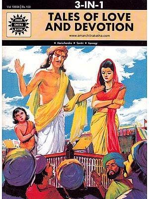 Tales of Love and Devotion ? 3 In 1 (Harischandra, Savirtri and Kannagi): Comic Book
