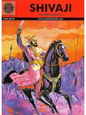 Shivaji the Great Maratha ? 3 Illustrated Classics from India (Shivaji, Tales of Shivaji and Tanaji)