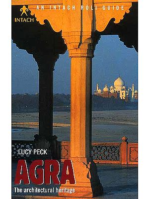 Agra The Architectural Heritage