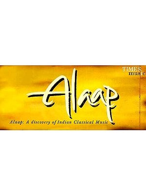 Alaap A Discovery of Indian Classical Music (Collection of Twenty CDs and A Book)