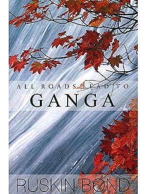 All Roads Lead to Ganga