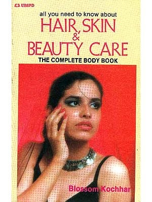 All you need to know about Hair, Skin and Beauty Care: The Complete Body Book.