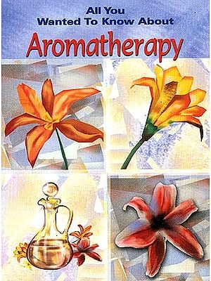All you Wanted to Know About Aromatherapy