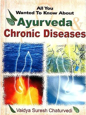 All You Wanted to Know About Ayurveda and Chronic Diseases
