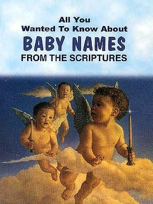 All You Wanted To Know About Baby Name From the Scriptures