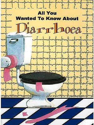 All You Wanted To Know About Diarrhoea