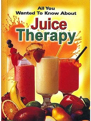 All You Wanted To Know About Juice Therapy