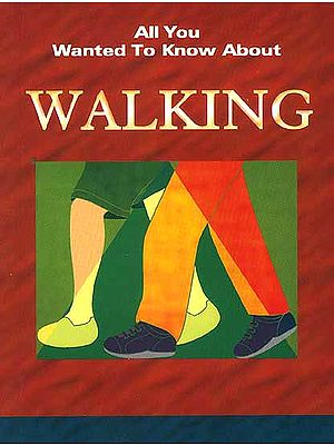 All You Wanted to Know About Walking