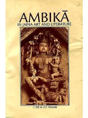 Ambika In Jaina Art And Literature