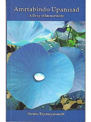 Amrtabindu Upanisad (A Drop of Immortality) (Sanskrit Text, Transliteration, Word-to-word Meaning, English Translation and Detailed Commentary)