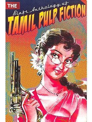 An Anthology of Tamil Pulp Fiction