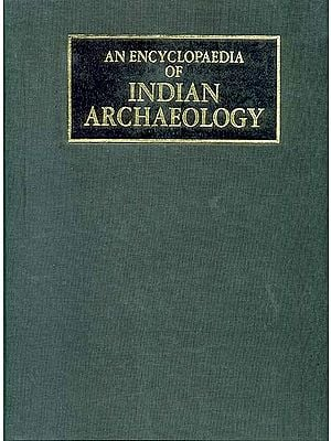 An Encyclopaedia of Indian Archaeology 2 vols.