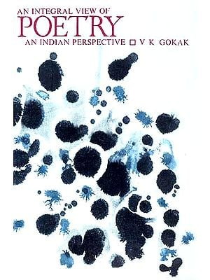 AN INTEGRAL VIEW OF POETRY: An Indian Perspective
