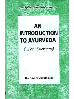 AN INTRODUCTION TO AYURVEDA ( For Everyone)