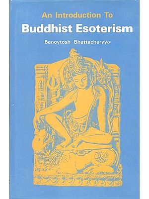 An Introduction to Buddhist Esoterism (Benoytoshs Bhattacharyya)