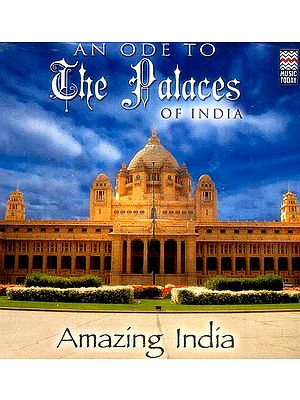An Ode to the Palaces of India Amazing India (Audio CD)