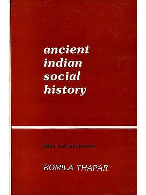 Ancient Indian Social History (Some Interpretations)