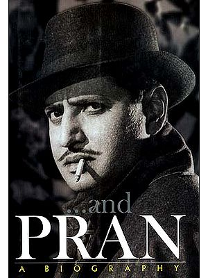 ...and PRAN: A Biography