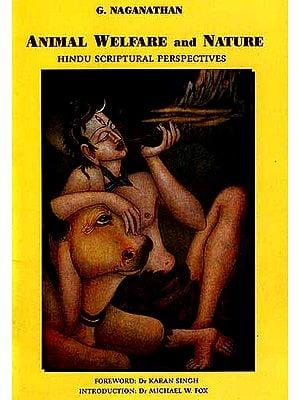Animal Welfare and Nature: Hindu Scriptural Perspectives