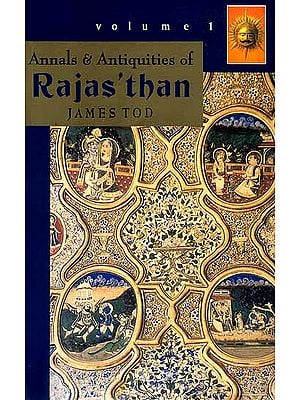 Annals and Antiquities of Rajasthan (In Two Volumes)