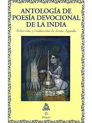 Antologia De Poesia Devocional De La India (Seleccion y traduccion de Jesus Aguado)