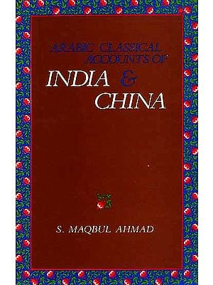 Arabic Classical Accounts of India and China