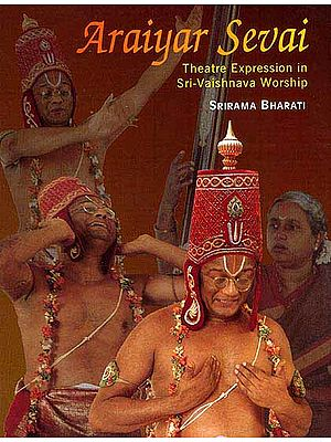 Araiyar Sevai (Theatre Expression In Sri-Vaishnava Worship) (An Old and Rare Book)