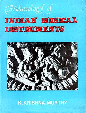 Archaeology of Indian Musical Instruments