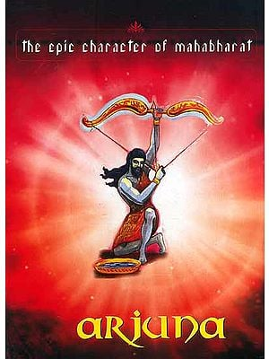 Arjuna The Epic Character of Mahabharat