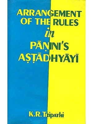 Arrangement of the Rules in Panini's Astadhyayi
